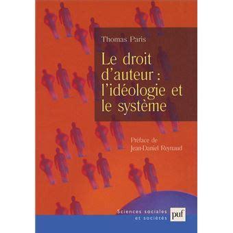 Le Droit D Auteur L Ideologie Et Le Systeme