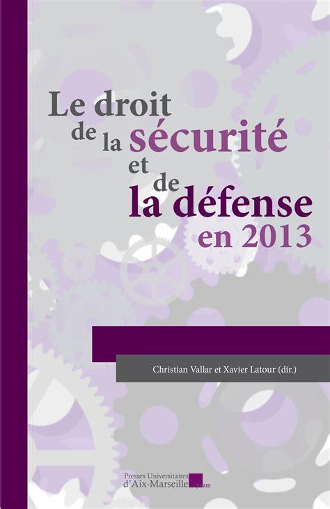 Le Droit De La Securite Et De La Defense En 2013