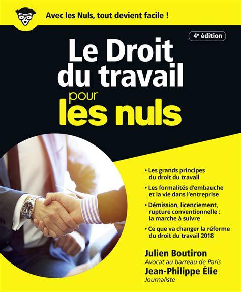 Le Droit Du Travail Pour Les Nuls Grand Format 4e Edition