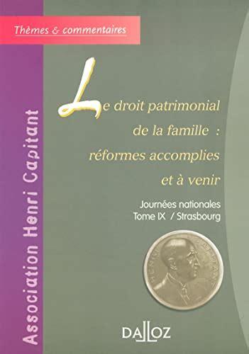 Le Droit Patrimonial De La Famille Reformes Accomplies Et A Venir Journees Nationales Tome Ix