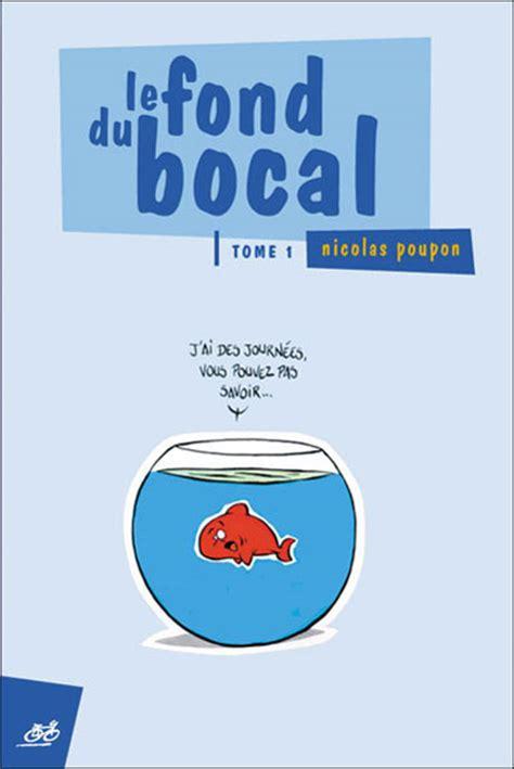 Le Fond Du Bocal Tome 01