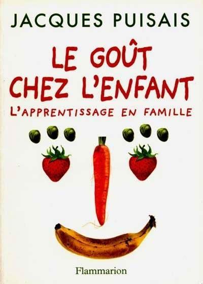 Le Gout Chez L Enfant L Apprentissage En Famille