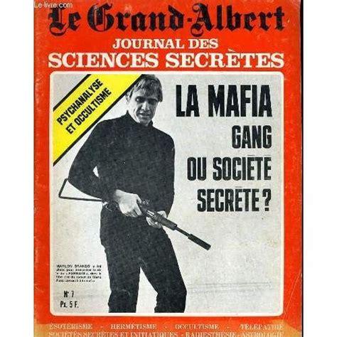 Le Grand Albert Journal Des Sciences Secretes N7 La Mafia Gang Ou Societe Secrete