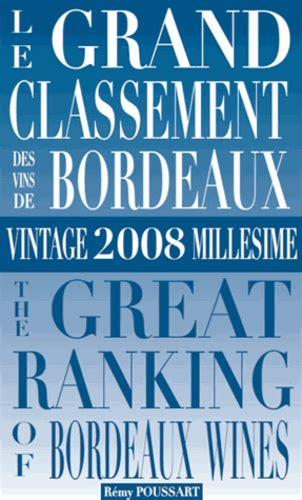 Le Grand Classement Des Vins De Bordeaux 2008