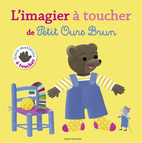 Le Grand Imagier A Toucher De Petit Ours Brun