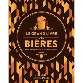 Le Grand Livre Des Bieres Nouvelle Edition