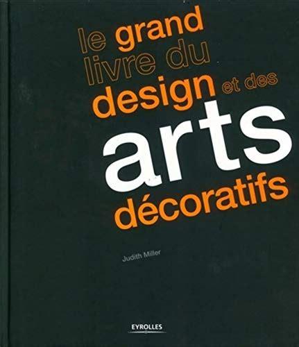 Le Grand Livre Du Design Et Des Arts Decoratifs