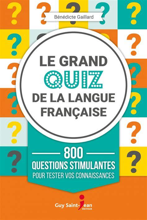 Le Grand Quiz De La Langue Francaise
