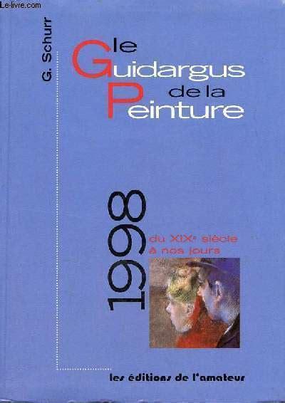 Le Guidargus De La Peinture 1998 Du Xixeme Siecle A Nos Jours