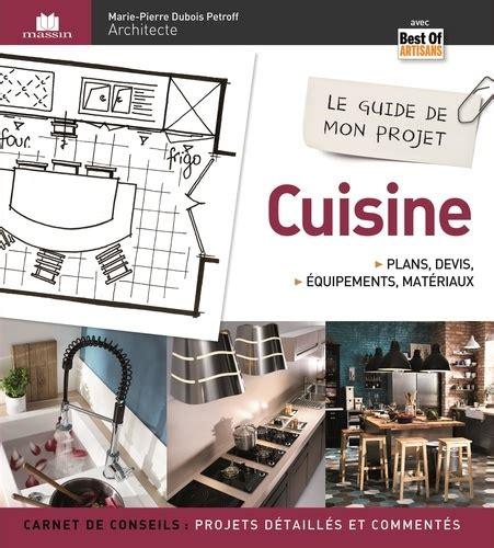 Le Guide De Mon Projet Cuisine Plans Devis Equipements And Materiaux