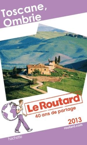 Le Guide Du Routard Edition 2007 Toscane Ombrie