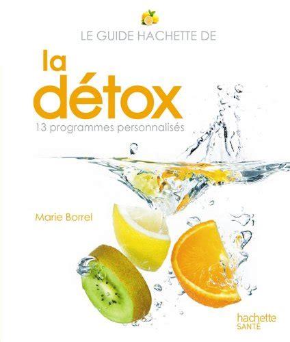 Le Guide Hachette De La Detox Guides Sante