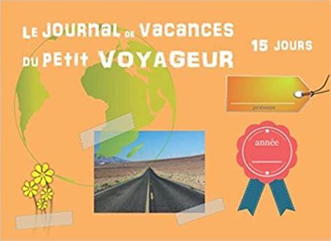 Le Journal De Vacances Du Petit Voyageur 15 Jours