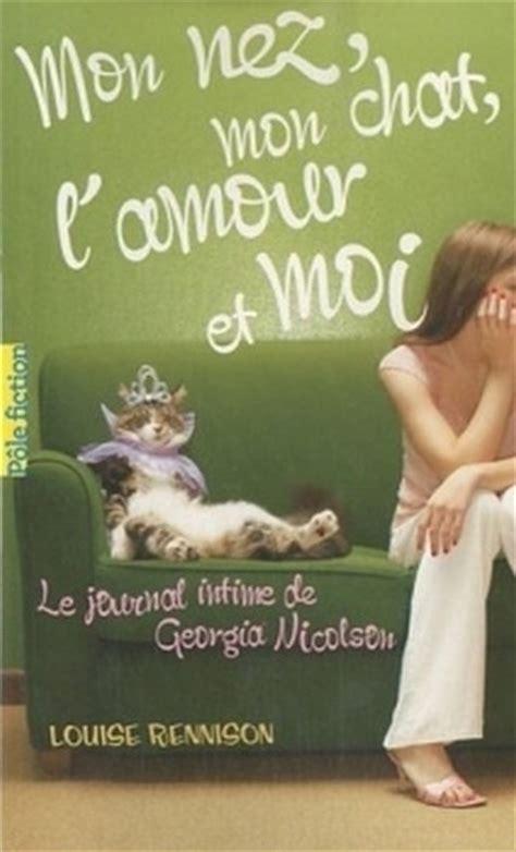 Le Journal Intime De Georgia Nicolson 1 Mon Nez Mon Chat Lamour Et Moi