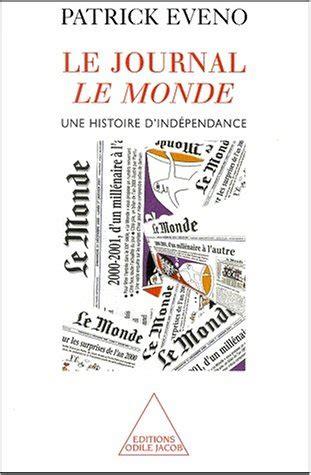 Le Journal Le Monde Une Histoire D Independance