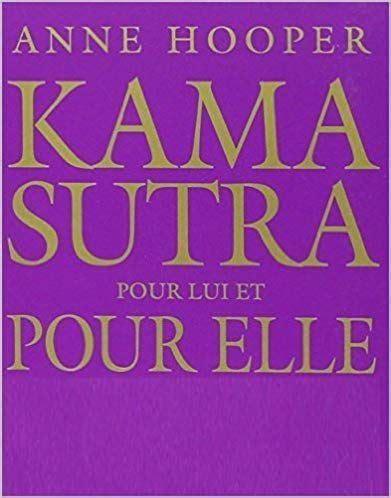 Le Kama Sutra Pour Elle Et Pour Lui De Anne Hooper 1 Fevrier 2005