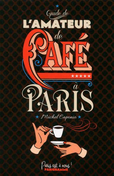 Le Livre De L Amateur De Cafe Le Guide Ultime Du Cafe Cafe Fait L Histoire