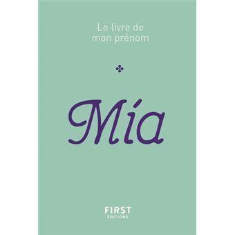 Le Livre De Mon Prenom Mia