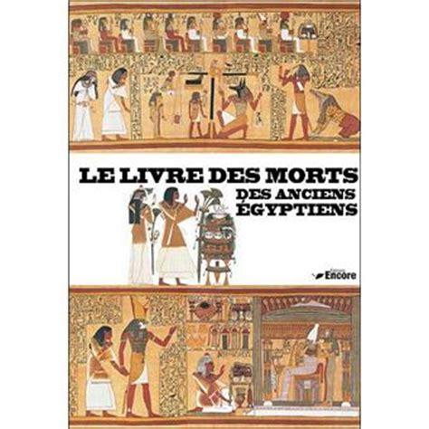 Le Livre Des Morts Egyptiens Livre