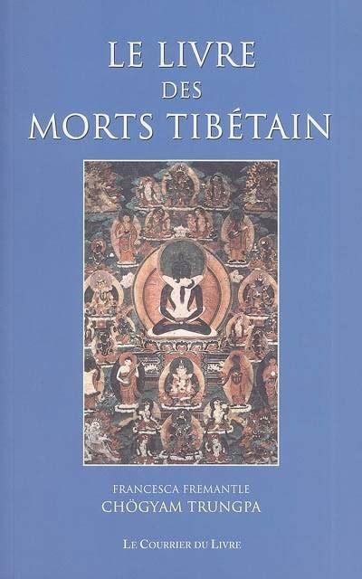 Le Livre Des Morts Tibetain La Grande Liberation Par L Audition Pendant Le Bardo