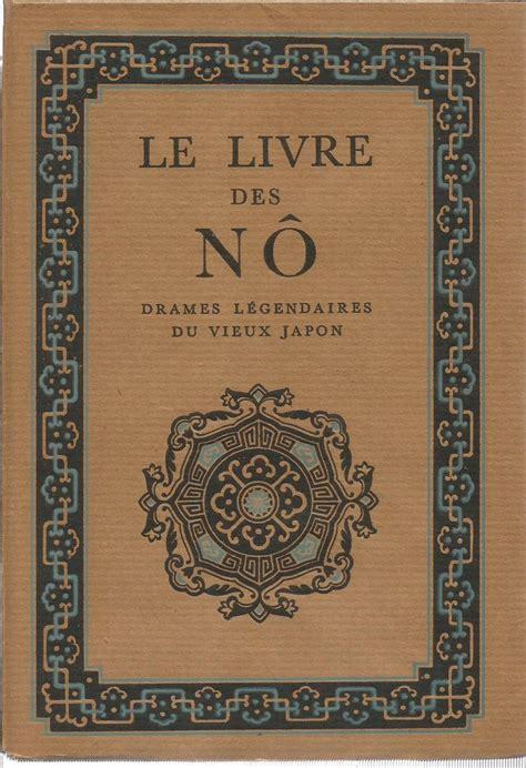 Le Livre Des No Drames Legendaires Du Vieux Japon