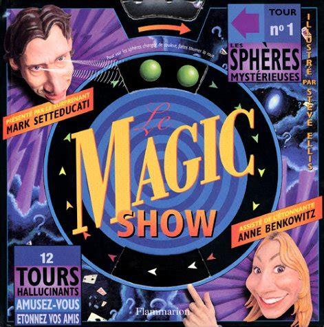 Le Magic Show 12 Tours Hallucinants