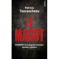 Le Magot Fourniret Et Le Gang Des Postiches Mortelle Rencontre
