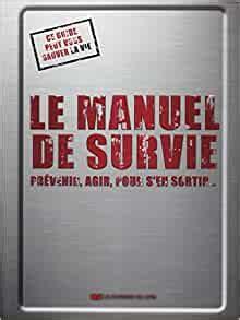 Le Manuel De Survie Prevenir Agir Pour S En Sortir