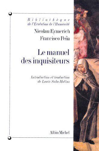 Le Manuel Des Inquisiteurs Bibliotheque De L Evolution De L Humanite T 38
