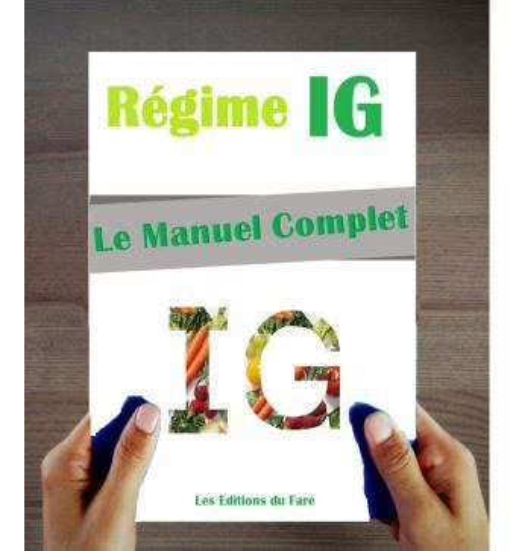 Le Manuel Du Regime Ig Index Glycemique Le Guide Du Regime Conseils Pratiques Recettes Et Menus