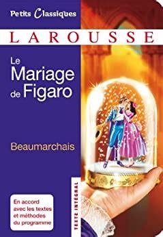 Le Mariage De Figaro Petits Classiques Larousse