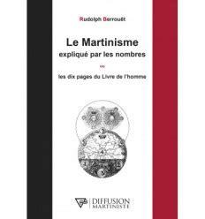 Le Martinisme Explique Par Les Nombres Ou Les Dix Pages Du Livre De L Homme
