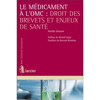 Le Medicament A Lomc Droit Des Brevets Et Enjeux De Sante