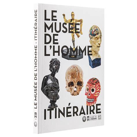 Le Musee De L Homme Itineraire