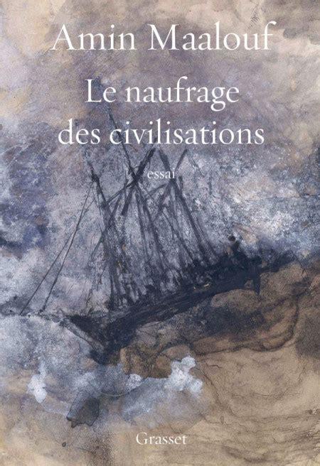 Le Naufrage Des Civilisations Essai