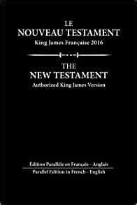 Le Nouveau Testament King James Francaise: Edition Parallèle en Français - English