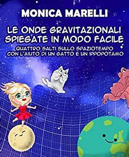 Le Onde Gravitazionali Spiegate In Modo Facile Quattro Salti Sullo Spaziotempo Con Laiuto Di Un Gatto E Un Ippopotamo