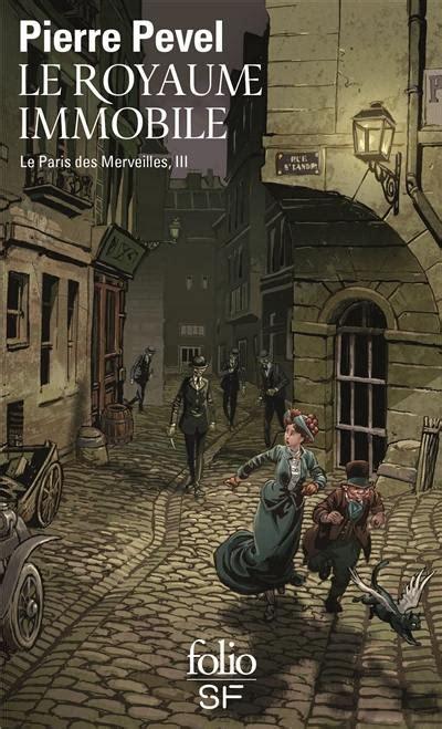 Le Paris Des Merveilles Iii Le Royaume Immobile