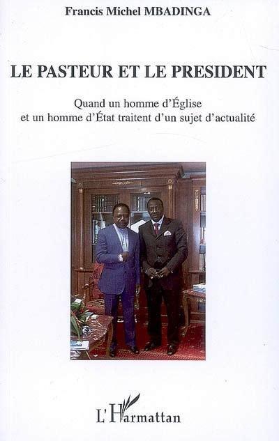 Le Pasteur Et Le President Quand Un Homme D Eglise Et Un Homme D Etat Traitent D Un Sujet D Actualite