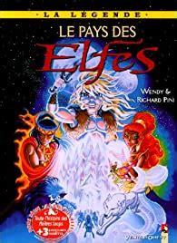 Le Pays Des Elfes Elfquest Hors Serie Du 20e Anniversaire La Legende