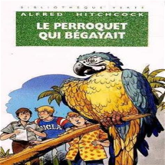 Le Perroquet Qui Begayait