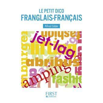 Le Petit Dico Franglais Francais