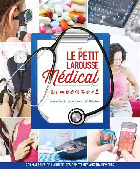 Le Petit Larousse Medical Nouvelle Edition