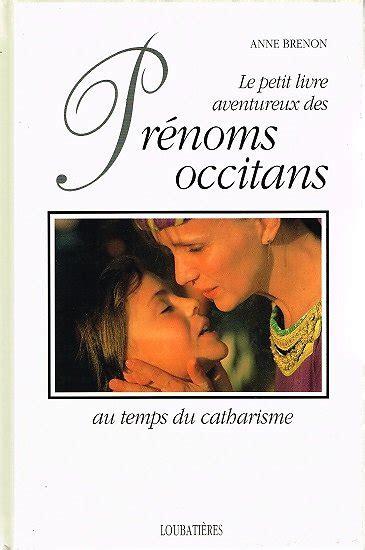 Le Petit Livre Aventureux Des Prenoms Occitans Au Temps Du Catharisme