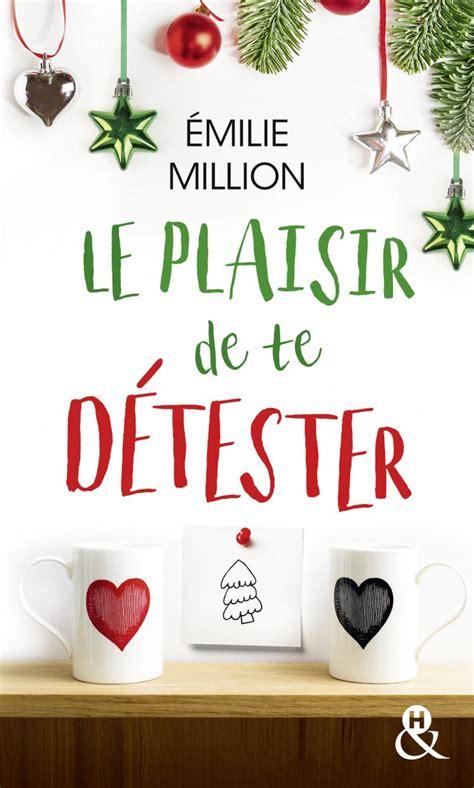 Le Plaisir De Te Detester Hqn