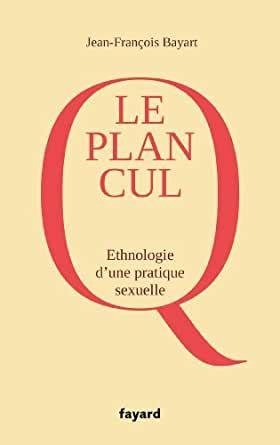Le Plan Cul Ethnographie Dune Pratique Sexuelle Documents