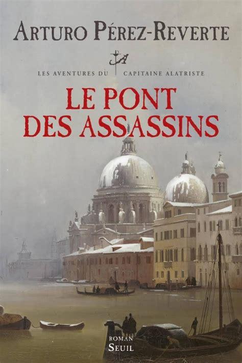 Le Pont Des Assassins Les Aventures Du Capitaine Alatriste T 7