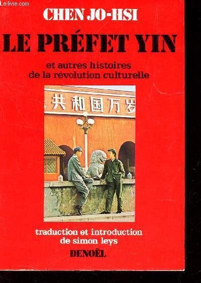 Le Prefet Yin Et Autres Histoires De La Revolution Culturelle