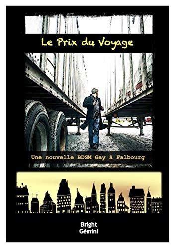 Le Prix Du Voyage Une Nouvelle Bdsm Gay A Falbourg