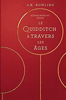 Le Quidditch A Travers Les Ages La Bibliotheque De Poudlard 2
